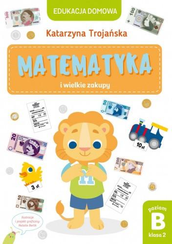 Okładka książki Matematyka i wielkie zakupy Katarzyna Trojańska