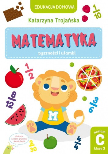 Okładka książki Matematyka – pyszności i ułamki Katarzyna Trojańska