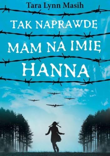 Okładka książki Tak naprawdę mam na imię Hanna Tara Lynn Masih