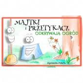 Okładka książki Majtki i Przetykacz Odkrywają Ogród (Dwujęzyczne wydanie polsko-angielskie)