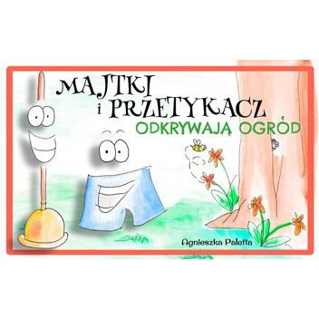 Okładka książki Majtki i Przetykacz Odkrywają Ogród (Dwujęzyczne wydanie polsko-angielskie) Agnieszka Paletta