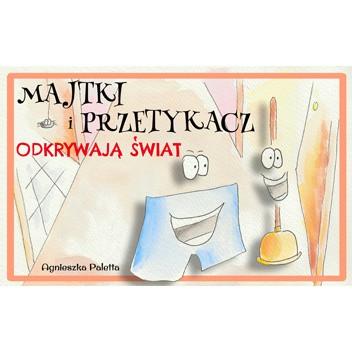 Okładka książki Majtki i Przetykacz Odkrywają Świat (Dwujęzyczne wydanie polsko-angielskie): Underwear and Toilet Plunger Explore the World (Polish-English bilingual edition) Agnieszka Paletta