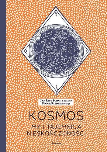 Okładka książki Kosmos. My i tajemnica nieskończoności Floor Rieder,Jan Paul Schutten