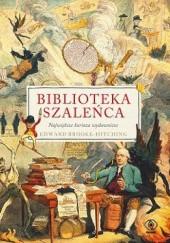 Okładka książki Biblioteka szaleńca. Największe kurioza wydawnicze