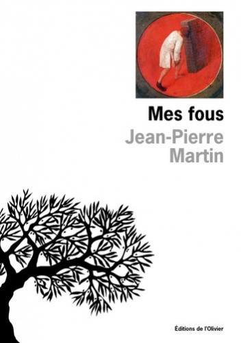 Okładka książki Mes fous Jean Pierre Martin