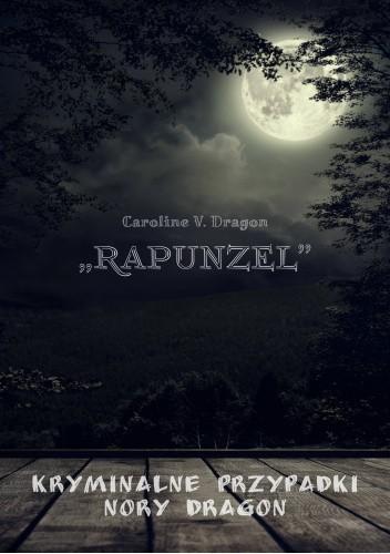 """Okładka książki """"Rapunzel"""" Caroline V. Dragon"""