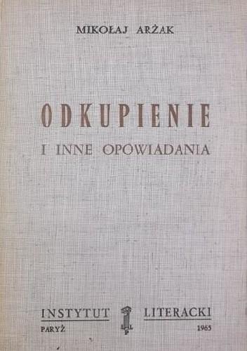 Okładka książki Odkupienie i inne opowiadania Nikołaj Arżak