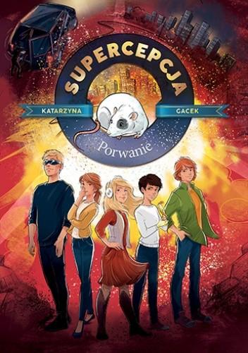 Okładka książki Supercepcja. Porwanie Katarzyna Gacek