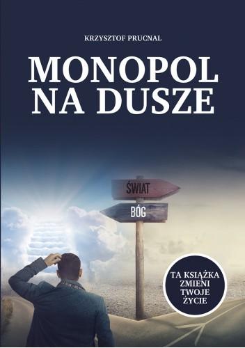 Okładka książki Monopol na dusze Krzysztof Prucnal