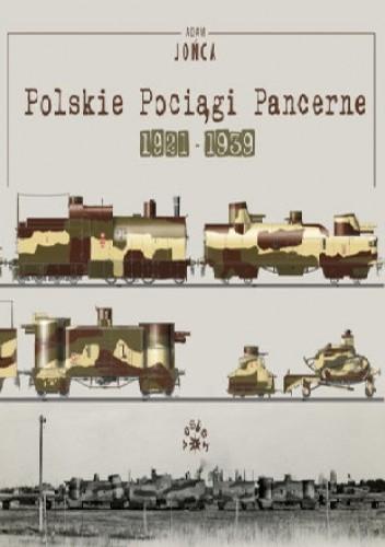 Okładka książki Polskie pociągi pancerne 1921-1939 Adam Jońca