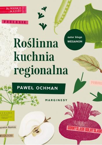 Okładka książki Roślinna kuchnia regionalna Paweł Ochman