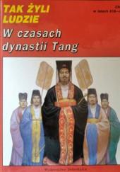 Okładka książki W czasach dynastii Tang