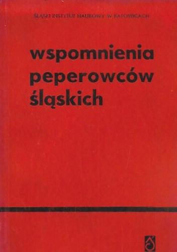 Okładka książki Wspomnienia peperowców śląskich Jan Kantyka,Adam Kałuża