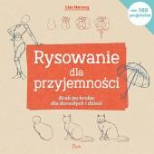 Okładka książki Rysowanie dla przyjemności. Krok po kroku dla dorosłych i dzieci