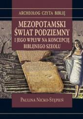 Okładka książki Mezopotamski świat podziemny i jego wpływ na koncepcję biblijnego Szeolu