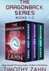 Okładka książki The Dragonback Series Books 1-3: Dragon and Thief, Dragon and Soldier, and Dragon and Slave