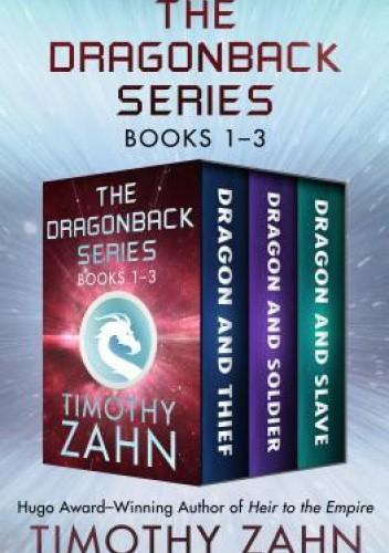 Okładka książki The Dragonback Series Books 1-3: Dragon and Thief, Dragon and Soldier, and Dragon and Slave Timothy Zahn
