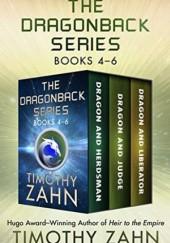 Okładka książki The Dragonback Series Books 4–6: Dragon and Herdsman, Dragon and Judge, Dragon and Liberator