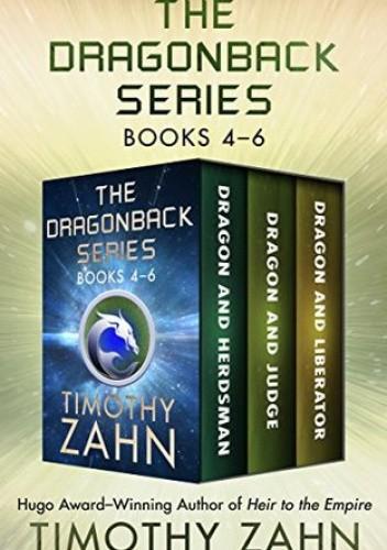 Okładka książki The Dragonback Series Books 4–6: Dragon and Herdsman, Dragon and Judge, Dragon and Liberator Timothy Zahn