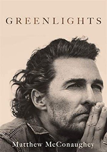 Okładka książki Greenlights Matthew McConaughey