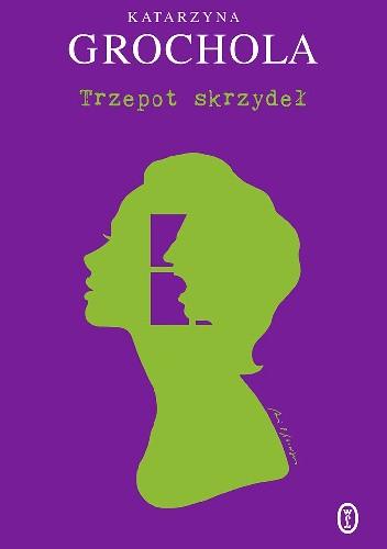 Okładka książki Trzepot skrzydeł Katarzyna Grochola