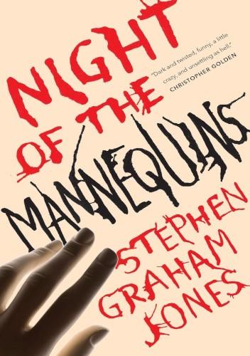 Okładka książki Night of the Mannequins Stephen Graham Jones