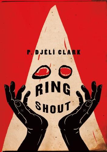 Okładka książki Ring Shout P. Djèlí Clark