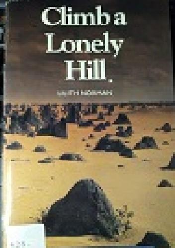 Okładka książki Climb a Lonely Hill Lilith Norman