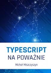 Okładka książki TypeScript na poważnie