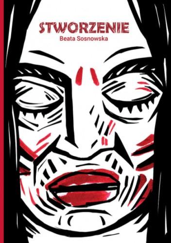 Okładka książki Stworzenie Beata Sosnowska