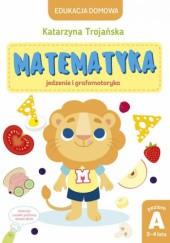 Okładka książki Matematyka. Jedzenie i grafomotoryka