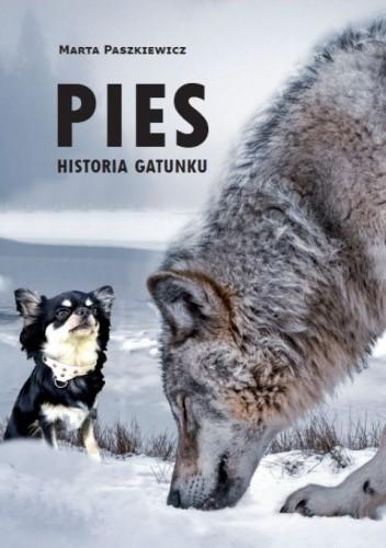 Okładka książki Pies. Historia gatunku Marta Paszkiewicz
