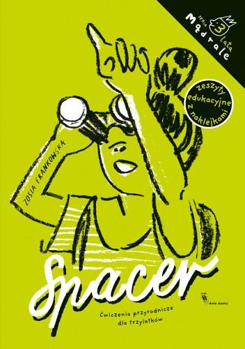 Okładka książki Spacer. Ćwiczenia przyrodnicze dla trzylatków Zosia Frankowska