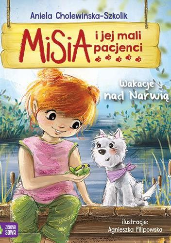 Okładka książki Misia i jej mali pacjenci. Wakacje nad Narwią Aniela Cholewińska-Szkolik