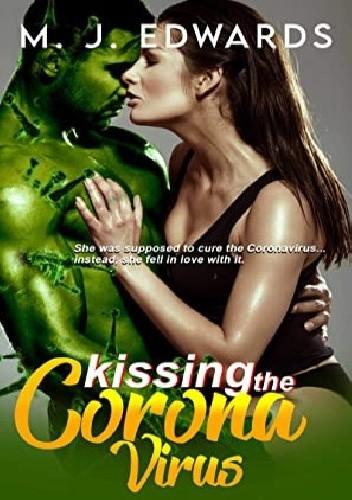 Okładka książki Kissing the Coronavirus M.J. Edwards