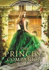 Okładka książki The Princess Companion: A Retelling of The Princess and the Pea