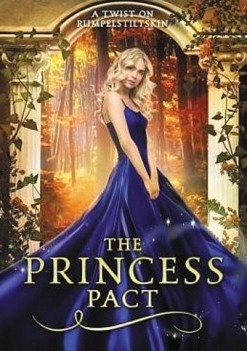 Okładka książki The Princess Pact: A Twist on Rumpelstiltskin Melanie Cellier