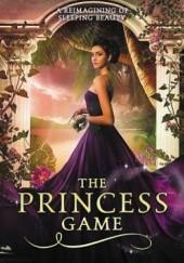 Okładka książki The Princess Game: A Reimagining of Sleeping Beauty