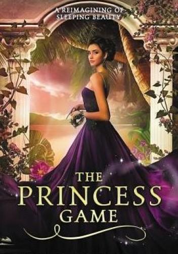 Okładka książki The Princess Game: A Reimagining of Sleeping Beauty Melanie Cellier