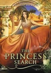 Okładka książki The Princess Search: A Retelling of The Ugly Duckling