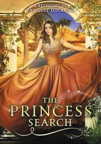 Okładka książki The Princess Search: A Retelling of The Ugly Duckling Melanie Cellier
