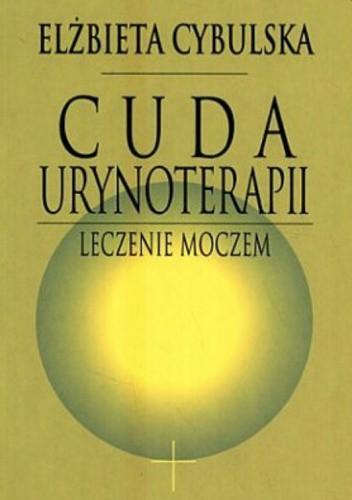 Okładka książki Cuda Urynoterapii Elżbieta Cybulska