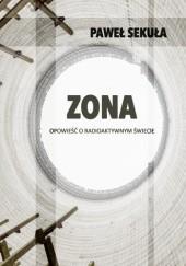 Okładka książki Zona. Opowieść o radioaktywnym świecie