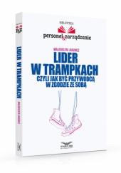 Okładka książki Lider w trampkach, czyli jak być przywódcą w zgodzie ze sobą.