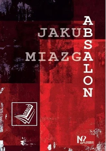 Okładka książki Absalon Jakub Miazga