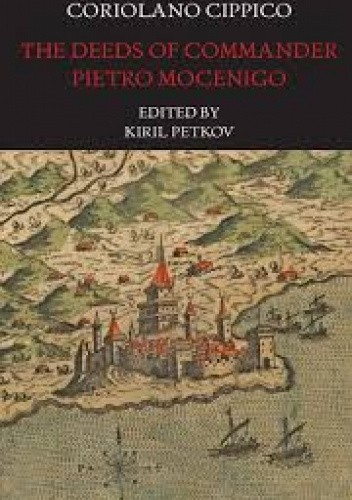 Okładka książki The Deeds of Commander Pietro Mocenigo in Three Books Coriolano Cippico