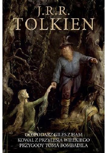 Okładka książki Gospodarz Giles z Ham. Kowal z Przylesia Wielkiego. Przygody Toma Bombadila J.R.R. Tolkien
