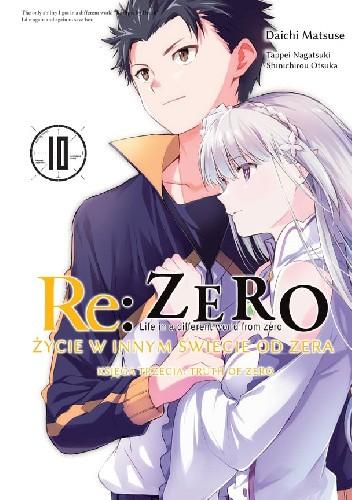 Okładka książki Re:Zero – Życie w innym świecie od zera – Księga trzecia: Truth of Zero #10 Tappei Nagatsuki