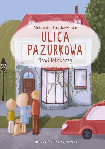 Okładka książki Ulica Pazurkowa. Nowi lokatorzy Aleksandra Struska-Musiał