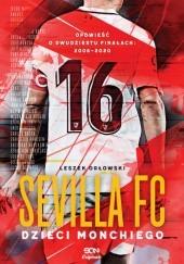 Okładka książki Sevilla FC. Dzieci Monchiego